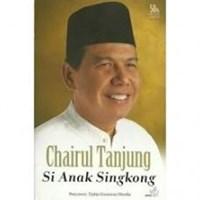 Jual Chairul Tandjung - Si Anak Singkong