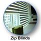 Zip Blinds