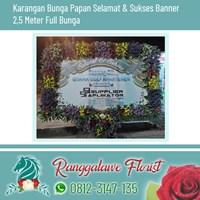 Bunga Papan Selamat dan Sukses Banner 2.5 Meter Full Bunga Surabaya