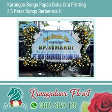 Bunga Papan Duka Cita Printing 2.5 Meter Bunga Berbentuk U Kayoon Surabaya