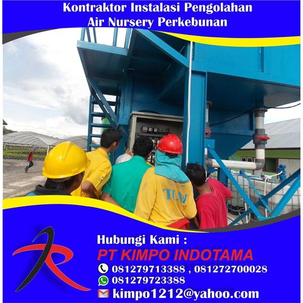 Kontraktor Instalasi Pengolahan Air Nursery Perkebunan