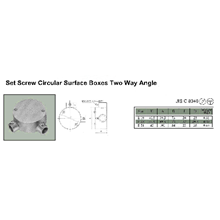Set Screw Circular Surface Boxes Two Way Angle