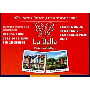 LABELLA @ MILANO VILLAGE By GRAHA PHILEO MAKMUR ABADI