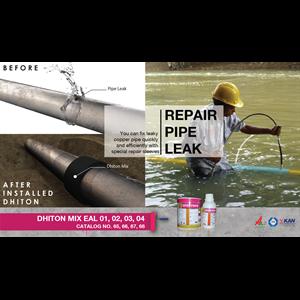 Katalog 66 Repair Pipe Leak Dhiton Mix Eal(02) Menambal Kebocoran Pada Pipa (Cat Epoxy)