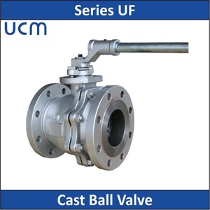 UCM - Series UF - Cast Ball Valve