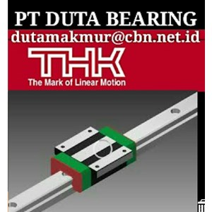 THK BEARING BALLS SCREWS LINEAR ACTUATOR MOTOR PT DUTA BEARING THK LINEAR GUIDE WAYS