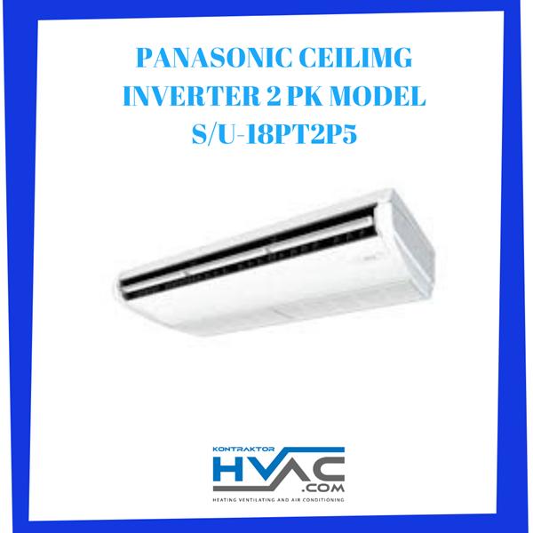 AC CEILING PANASONIC INVERTER 2 PK MODEL S/U-18PT2P5