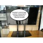 Bracket TV led Stand meja custom  1