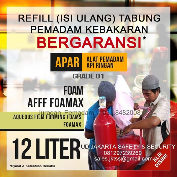JASA REFILL TABUNG PEMADAM KEBAKARAN API ISI ULANG PENGISIAN MEDIA FOAM AFFF KAPASITAS 12 LITER IMPORT HARGA MURAH JAKARTA