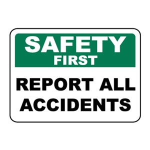 Safety Sign - Safety First Report All Accidents Ukuran 40 x 60 cm