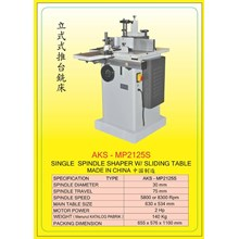 ALAT ALAT MESIN Spindle Shaper W Sliding Table MP2125S