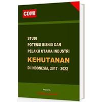 Jual Buku Bacaan Studi Potensi Bisnis Dan Pelaku Utama Industri Kehutanan Di Indonesia