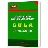 Studi Potensi Bisnis Dan Pelaku Utama Industri Gula Di Indonesia 1