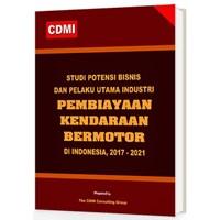 Jual Studi Potensi Bisnis Dan Pelaku Utama Industri Pembiayaan Kendaraan Bermotor Di Indonesia