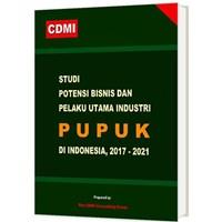 Jual Studi Potensi Bisnis Dan Pelaku Utama Industri Pupuk Di Indonesia