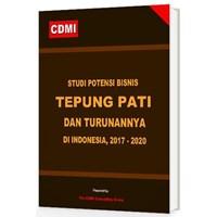 Jual Studi Potensi Bisnis Tepung Pati Dan Turunannya Di Indonesia