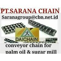 DAICHAIN CONVEYOR CHAIN  PT SARANA CHAIN DAICHAIN FOR PALM OIL