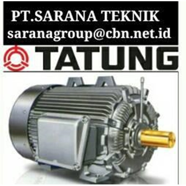 PT SARANA - TATUNG ELECTRIC MOTOR  TATUNG AC ELECTRIC MOTOR 50 HZ 3 PHASE MADE IN TAIWAN