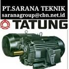 PT SARANA - TATUNG ELECTRIC MOTOR  TATUNG AC ELECTRIC MOTOR 50 HZ 3 PHASE MADE IN TAIWAN 220 V 380 V 1