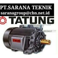 PT SARANA  TATUNG ELECTRIC MOTOR  TATUNG AC ELECTRIC MOTOR 50 HZ 3 PHASE