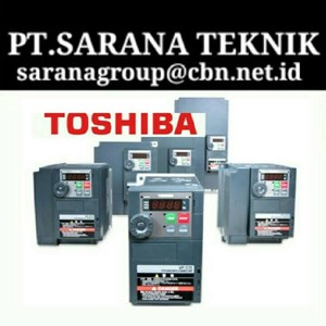 PT SARANA TEKNIK MOTOR TOSHIBA INVERTER toshiba inveter made in japan 1 kw to 60 kw 1 phase and 3 phase