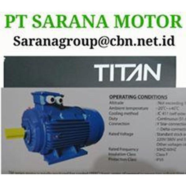 TITAN ELECTRIC AC MOTOR PT SARANA MOTOR TITAN  FOOT MOUNTED