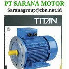 PT SARANA TITAN ELECTRIC AC MOTOR TITAN FOOT MOUNTED 2