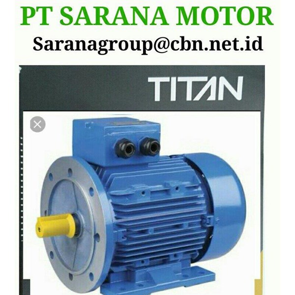 PT SARANA TITAN ELECTRIC AC MOTOR TITAN FOOT MOUNTED