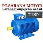 TITAN ELECTRIC AC MOTOR PT SARANA TEKNIK MOTOR  1